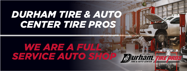 Durham Tire Pros: We Are a Full Service Auto Shop